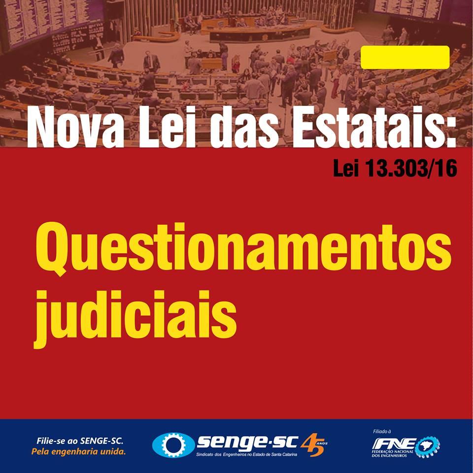 Possibilidade de questionamentos judiciais ronda nova lei das estatais